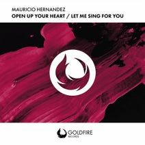 Mauricio Hernandez - Open Up Your Heart / Let Me Sing For You