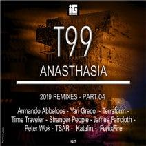 T99, Armando Abbeloos, Yari Greco, Terraform, Time Traveler (UK), Stranger People, James Faircloth, Peter Wok, TSAR, Katalin, FenixFire - Anasthasia (2019 Remixes), Pt. 4