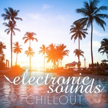 Aerohopper, Farcaster, Lounge Loverz, Chill Invaders, Phob, Reckon Group, Ninedon, Safe Trip, Space Lovers, Sun Split, Sun Cons, Tarad, Various Artists, Electronic Sounds - Electronic Sounds - Chillout