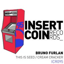 Bruno Furlan - This Is Seed / Cream Cracker