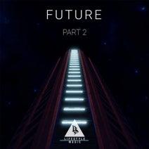 D-Flex, Archaea, Hadley, Division, Defraction, Koax - Future Part 2