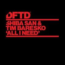Tim Baresko, Shiba San - All I Need