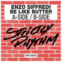 Enzo Siffredi, Be Like Butter - A-Side