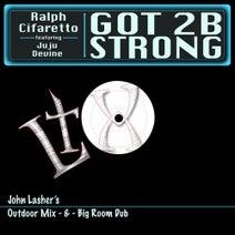 John Lasher, Ralph Cifaretto - Got 2B Strong (feat. Juju Devine) [John Lasher Mix]