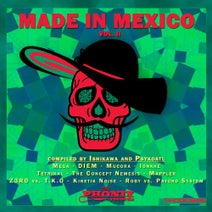 Z3ro, T.K.O, Mega, T.C.N, Kinetik Noise, Diem, Roby, Psycho System, Mappler, Tetrikal, Mucora, Ionkhe - Made In Mexico, Vol. 2 Compiled by Ishikawa & Psykoatl