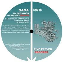 Gaga, Gare Ludena, Andres Gil, Maxim & Grasso, Alberto Ruiz - My Definition Of Techno Remixes