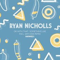 Ryan Nicholls, Sam Haas - Ok With That / Something Like