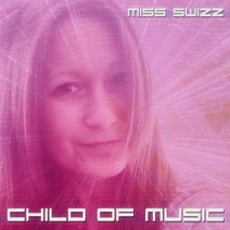 Miss Swizz - Child of Music