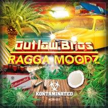 Outlaw Bros - Ragga Moodz