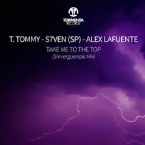 T. Tommy, S7VEN (SP), Alex Lafuente - Take Me To The Top