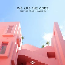 Bust-R - We Are the Ones (feat. Sharif D)