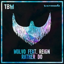 Reign, Wolvo - Rather Do