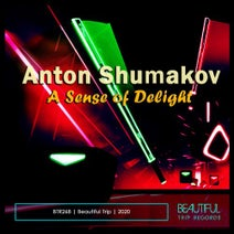 Anton Shumakov - A Sense of Delight