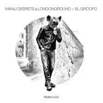 Manu Desrets, LondonGround - El Groopo