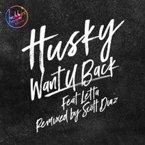 Husky, Scott Diaz - Want U Back feat. Letta