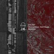 Chlär, Apothicaire, Refracted, Moerbeck, Takaaki Itoh, The Chronics, Marla Singer - Momentous Sacrilege EP