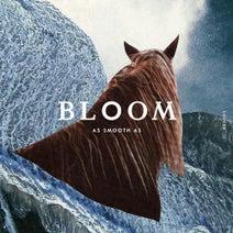 As Smooth As, Kincaid - Bloom