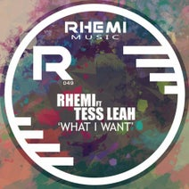 Tess Leah, Rhemi - What I Want