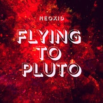 Neoxid - Flying to Pluto
