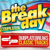 K-Deejays, DJ Fen, Ignosis, SFX Beats, Orbit Funk Sonik, Pablo Weinx, Lampy, Buda, Dizzymen, Ignosis - THE BREAK DAY COMPILATION