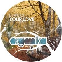 DJ Kristof, George Henriquez - Your Love