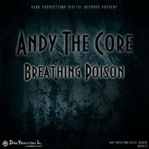 Andy The Core - Breathing Poison