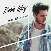 Boris Way, Tom Bailey - Your Love (feat. Tom Bailey)
