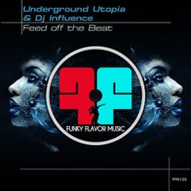 Underground Utopia, Dj Influence - Feed Off The Beat