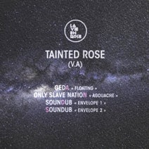 Geda, Only Slave Nation, Soundub - Tainted Rose