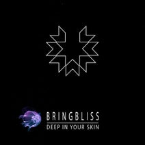 Bring Bliss - Deep in Your Skin