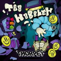 Thorpey, Venz, Thorpey - Too Wobbleh
