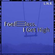 FoelBass. - I Get High