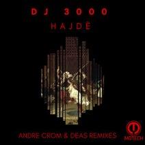 DJ 3000, Andre Crom, Deas - Hajde
