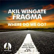 Fragma, Akil Wingate, Maks Lamar, Corvin Dalek, Zaa Nightology, B.E.N. - Where Do We Go