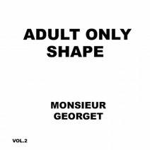 Monsieur Georget - Adult Only Shape Vol 2