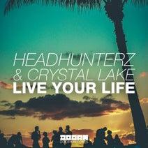 Headhunterz & Crystal Lake - Live Your Life