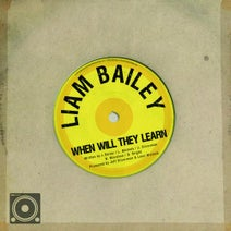 Liam Bailey - When Will They Learn