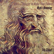 Maks Henning - When I Thought to Make Your Future