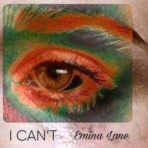 Emina Lane - I Can't