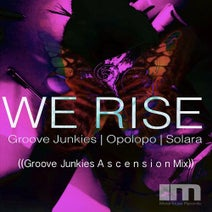 Groove Junkies, Solara, Opolopo - We Rise (Groove Junkies Ascension Mixes)
