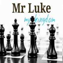 Mr Luke - My Kingdom