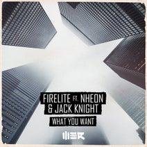 Jack Knight, Firelite, Nheon - What You Want