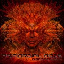 Primordial Ooze - Discomedusae
