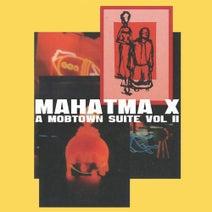 Mahatma X - A Mobtown Suite, Vol. 2