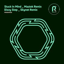 Skynet, Maztek, Skynet, Maztek - Stuck in Mind / Dizzy Step (Remixes)