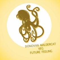 Donovan Maldercat, Veg - Future Feeling (Club Mix)