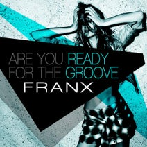 Franx - Are You Ready for the Groove