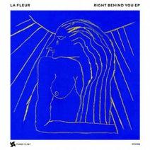 La Fleur, Francesca Lombardo, Justin Massei - Right Behind You EP - Remixes