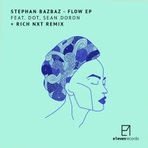 Dot, Stephan Bazbaz, Sean Doron, Rich NXT - Flow EP