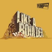 Plump DJs - Like a Boulder